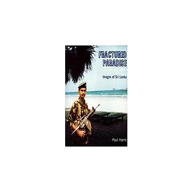 Fractured Paradise: Images Of Sri Lanka (9789558095034)