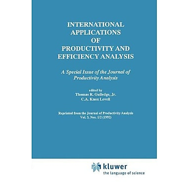 International Applications of Productivity and Efficiency Analysis: A Special Issue of the Journal of Produ (9789048157938)