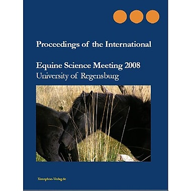 Proceedings of the International Equine Science Meeting 2008, New Book (9783980813402)