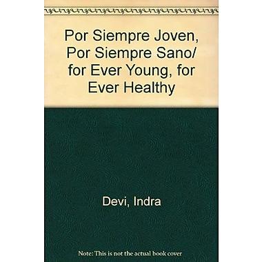 Por Siempre Joven, Por Siempre Sano/ for Ever Young, for Ever Healthy (Spanish Edition), Used Book (9789501523805)