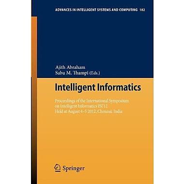 Intelligent Informatics: Proceedings of the International Symposium on Intelligent Informatics ISI'12 Held, Used (9783642320620)