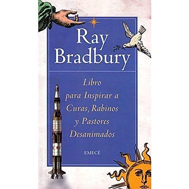 Libro para inspirar a curas, rabinos, y pastores desanimados / A Chapbook for Burnt-Out Preists, Rabbis and (9789500422147)