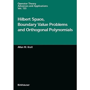 Hilbert Space, Boundary Value Problems and Orthogonal Polynomials (Operator Theory: Advances and Applicati, Used (9783764367015)