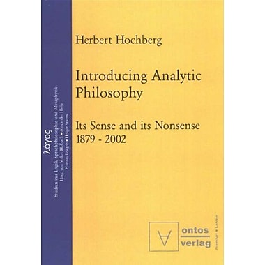 Introducing Analytic Philosophy: Its Sense and its Nonsense, 1879-2002, New Book (9783937202211)