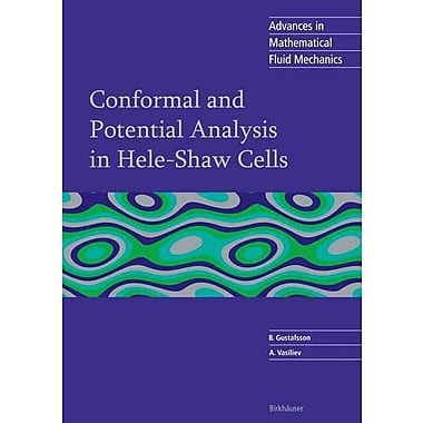 Conformal And Potential Analysis In Hele-Shaw Cells (Advances In Mathematical Fluid Mechanics) (9783764377038)
