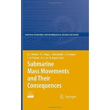 Submarine Mass Movements and Their Consequences: 4th International Symposium (Advances in Natural and Techn, New (9780817632434)