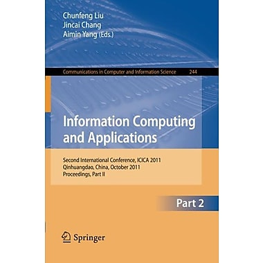 Information Computing and Applications, Part II: Second International Conference, ICICA 2011, Qinhuangdao,, Used (9783642274510)