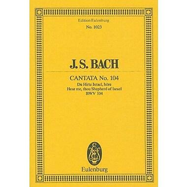 CANTATA NO104 DU HIRTE ISRAELHEAR ME THOU SHEPARD OF ISRAEL BWV 104 STUDY SCORE (Edition Eulenburg), Used Book (9783795767679)