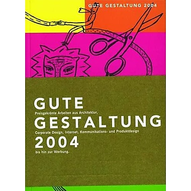 Good Design 2004: Award-winning Projects from Architecture, Corporate Design, Internet, Communication and P (9783764371012)