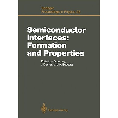Semiconductor Interfaces: Formation and Properties: Proceedings of the Workkshop, Les Houches, France Febr, Used (9783642729690)