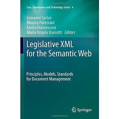 Legislative XML for the Semantic Web: Principles, Models, Standards for Document Management (Law, Governanc (9789400718869)