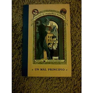 Un Mal Principio / The Bad Beginning (Series Of Unfortunate Events) (Spanish Edition) (9788426413567)