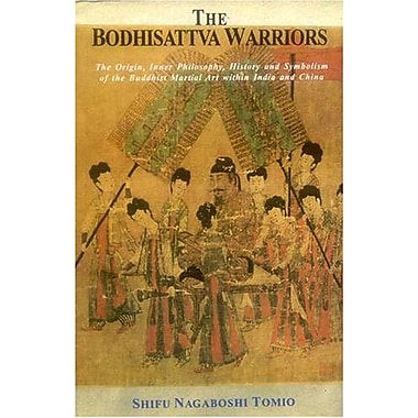 The Bodhisattva Warriors: The Origin, Inner Philosophy, History and Symbolism of the Buddhist Martial Art w (9788120817234)