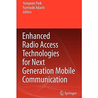 Enhanced Radio Access Technologies For Next Generation Mobile Communication (9789048173860)