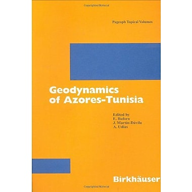 Geodynamics of Azores-Tunisia (Pageoph Topical Volumes), Used Book (9783764370435)