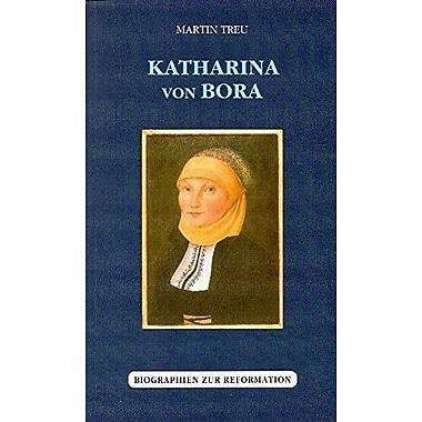 Katharina von Bora (Biographien zur Reformation) (German Edition), New Book (9783980449212)