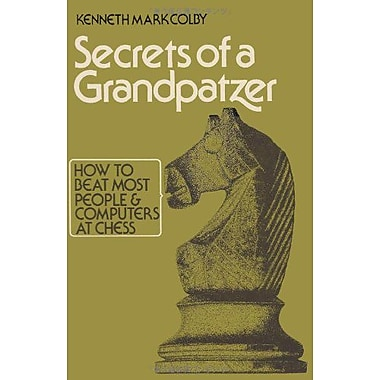 Secrets Of A Grandpatzer: How To Beat Most People And Computers At Chess (9784871878876)