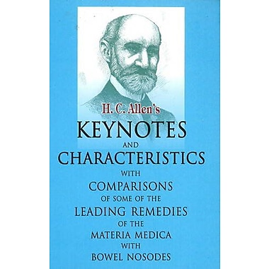 H.C. Allen's Keynotes and Characteristics With Comparisons: With Comparisons Some of the Leading Remedies o, New (9788131903490)