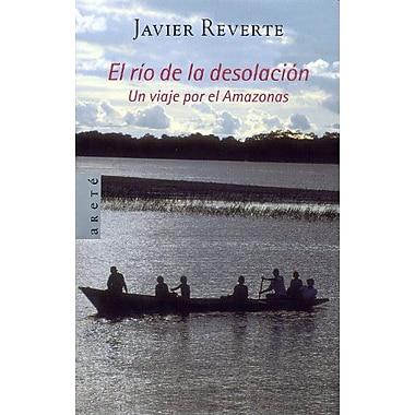 El rio de la desolacion / The river of desolation (Arete Ensayo) (Spanish Edition), Used Book (9788401378911)