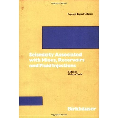 Seismicity Associated with Mines, Reservoirs and Fluid Injections (Pageoph Topical Volumes), Used Book (9783764358785)