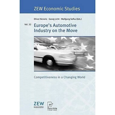 Europe's Automotive Industry on the Move: Competitiveness in a Changing World, Vol.32, New Book (9783790815900)