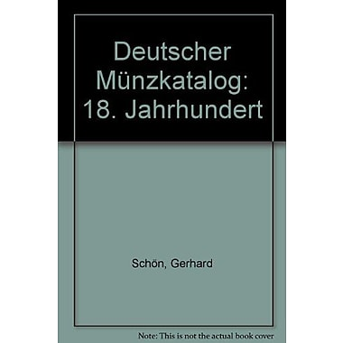 Deutscher Munzkatalog: 18. Jahrhundert (German Edition) (9783870459048)
