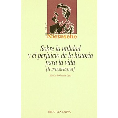 Sobre La Utilidad y El Perjuicio de La Historia (Spanish Edition), New Book (9788470306549)