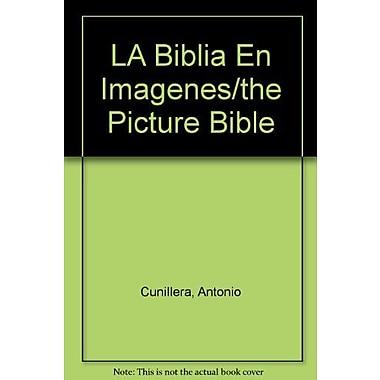 LA Biblia En Imagenes/the Picture Bible (Spanish Edition), New Book (9788472811508)