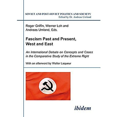 Fascism Past and Present, West and East: An International Debate on Concepts and Cases in the Comparative S, New (9783898216746)