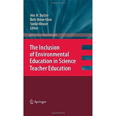 The Inclusion of Environmental Education in Science Teacher Education (ASTE Series in Science Education), New (9789048192212)
