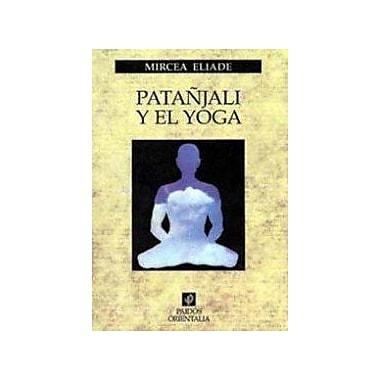 Patanjali Y El Yoga / Patanjali And Yoga (Spanish Edition) (9788475092737)