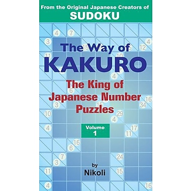 The Way of Kakuro: The King of Japanese Number Puzzles Volume 1 (v. 1), Used Book (9784770030214)