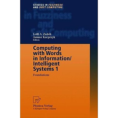 Computing with Words in Information/Intelligent Systems 1: Foundations (Studies in Fuzziness and Soft Comp, Used (9783790812176)