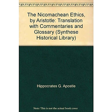 The Nicomachean Ethics (Synthese Historical Library, Vol. 13) (9789027705693)