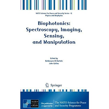 Biophotonics: Spectroscopy, Imaging, Sensing, and Manipulation (NATO Science for Peace and Security Series , New (9789048199761)