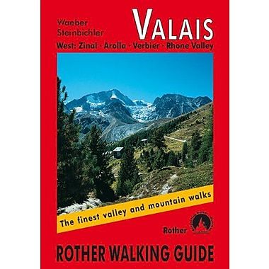 Valais West: Zinal - Arolla - Verbier - Rhone Valley: The Finest Valley and Mountain Walks - ROTH.E4820 (Ro (9783763348206)