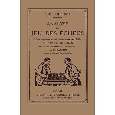 Analyse du jeu des d'Echecs: TraitE de Greco par C. Sanson. Edition augmentEe de 68 parties jouEs par Phili (9784871878180)