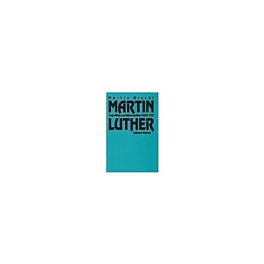 Martin Luther: Sein Weg Zur Reformation, 1483-1521 (German Edition) (9783766806789)