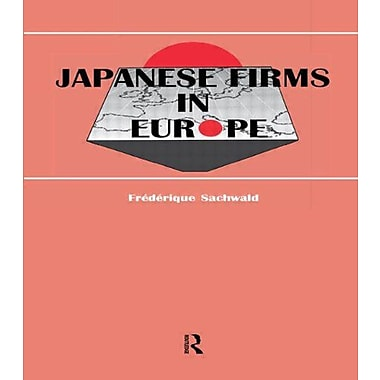 Japanese Firms in Europe: A Global Perspective (Routledge Studies in Global Competition), Used Book (9783718656264)