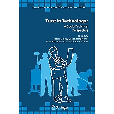 Trust In Technology: A Socio-Technical Perspective (Computer Supported Cooperative Work) (9789048170890)