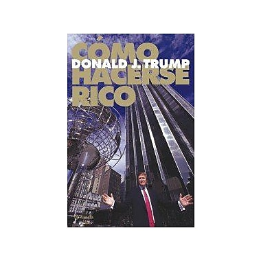 Como Hacerse Rico / Trump: How To Get Rich (Spanish Edition) (9788408055372)