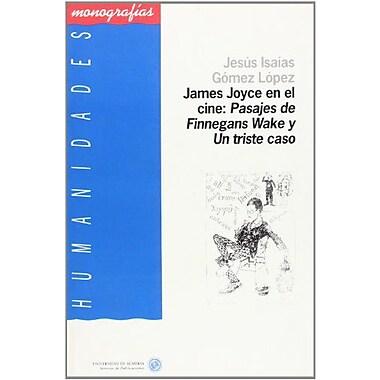 James Joyce en el cine: Pasajes de Finnegans Wake y Un triste caso (Humanidades. Monografias) (Spanish Edit, New (9788482403359)