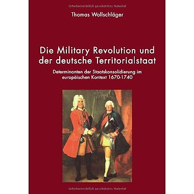 Die Military Revolution und der deutsche Territorialstaat (German Edition), Used Book (9783833421396)