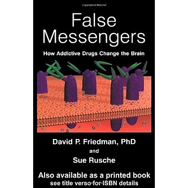 False Messengers: How Addictive Drugs Change the Brain, Used Book (9789057025150)