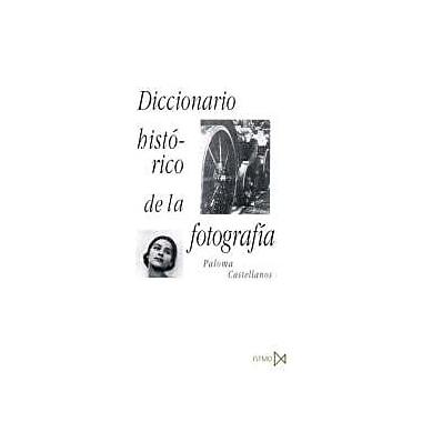 Diccionario Historico de La Fotografia (Spanish Edition), Used Book (9788470903250)