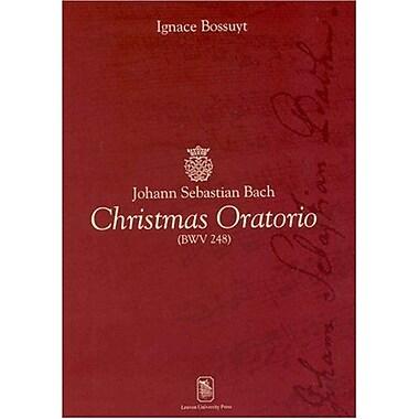 Johann Sebastian Bach Christmas Oratorio (BWV 248) (Ancorae: Steunpunten Voor Studie En Onderwijs), New Book (9789058674210)