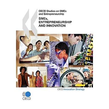 OECD Studies on SMEs and Entrepreneurship SMEs, Entrepreneurship and Innovation (Organisation for Economic (9789264080317)