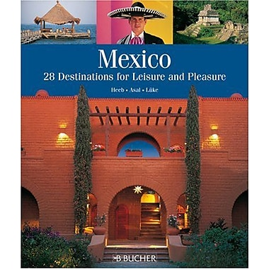 Mexico: 28 Destinations for Leisure and Pleasure, New Book (9783765816376)