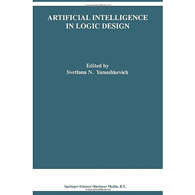 Artificial Intelligence In Logic Design The Springer International Series In Engineering And Computer (9789048165834)