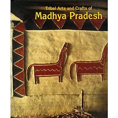 Tribal Arts And Crafts Of Madhya Pradesh Living Traditions Of India, Used Book (9788185822402)